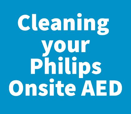 How to Clean your Philips HeartStart OnSite AED