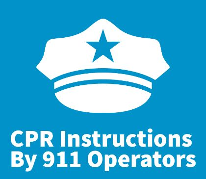 911 operators help provide CPR instruction