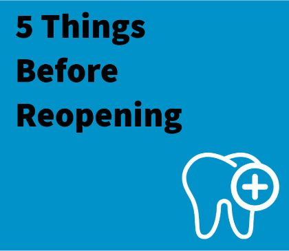 5 Things Dental Offices Need to Consider Before Reopening