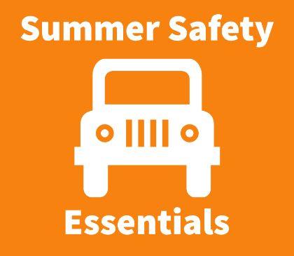 Summer Safety Essentials