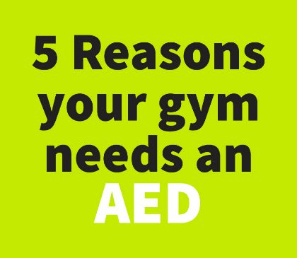5 reasons why your gym or fitness center needs an AED