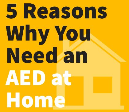 5 Reasons Why You Need an AED at Home