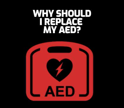 replace an old AED to meet new laws or for better functionality