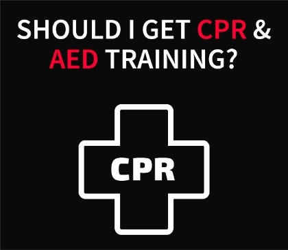 Should I get trained on AEDs and CPR?