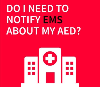 Do I need to notify EMS about my AED?